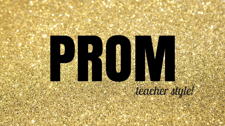 Prom, Teacher Style
